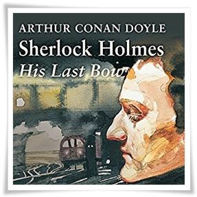 Doyle_Sherlock Holmes Last Bow