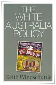 Windschuttle_White Australia Policy