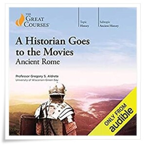Aldrete_Historian Goes to the Movies